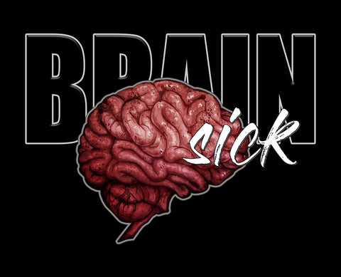 Art | Brain Sick 2 | 8x10 Print
