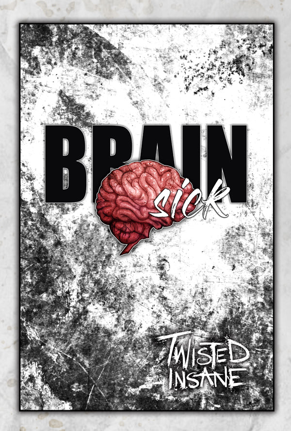 Twisted Insane Brain Sick 11x17 Print