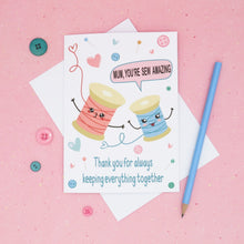 Load image into Gallery viewer, Mum, You're Sew Amazing - Mother's Day Card