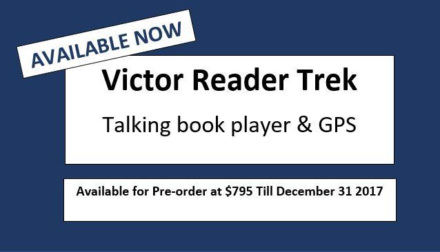 Victor Reader Trek – talking book player & GPS - Available for Pre-order at $795 Till December 31 2017