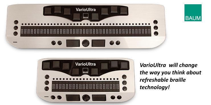 VarioUltra will change the way you think about refreshable braille.