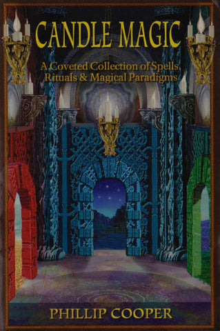 Candle Magic: A Coveted Collection of Spells, Rituals, and Magical Paradigms