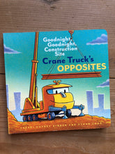 Load image into Gallery viewer, Goodnight Goodnight Construction Site: Crane Truck's Opposites
