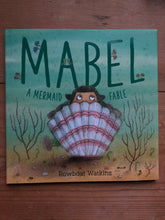 Load image into Gallery viewer, Mabel: A Mermaid Fable