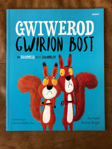 Gwiwerod Gwirion Bost - The Squirrels who Squabbled