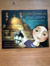Load image into Gallery viewer, Golden Domes and Silver Lanterns: a Muslim Book of Colors