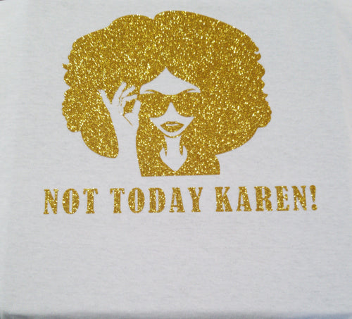 Not Today Karen!
