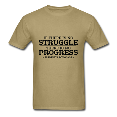 Struggles Equals Progress - khaki