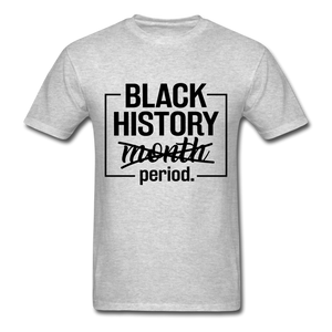 Black History.....Period - heather gray