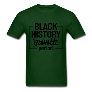 Black History.....Period - forest green