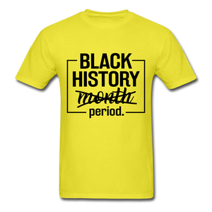 Black History.....Period - yellow