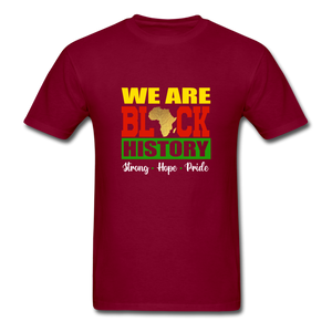 We are Black History! - burgundy