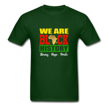 Load image into Gallery viewer, We are Black History! - forest green