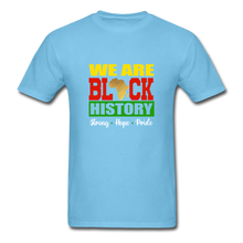 Load image into Gallery viewer, We are Black History! - aquatic blue