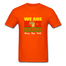 Load image into Gallery viewer, We are Black History! - orange
