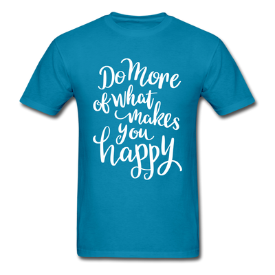 Do what makes YOU happy - turquoise