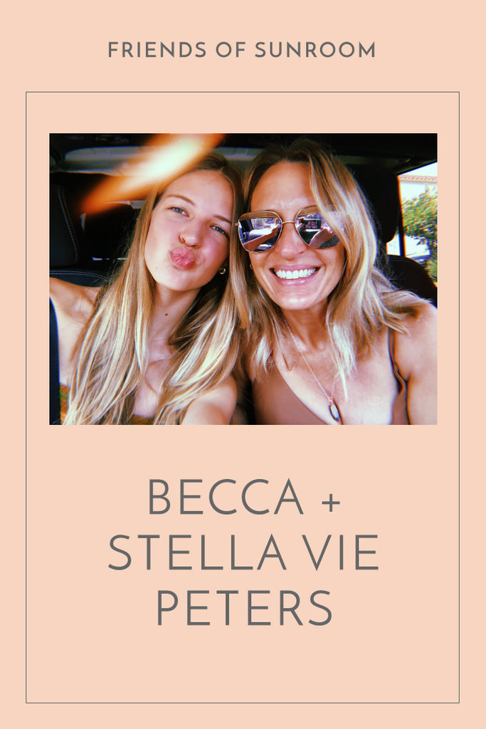 Friends of Sunroom: Becca and Stella Vie Peters