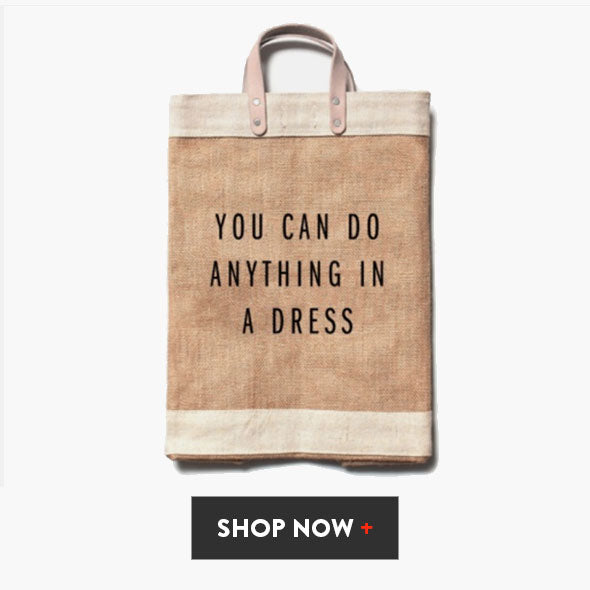 You Can Do Anything in a Dress Work Market Bag