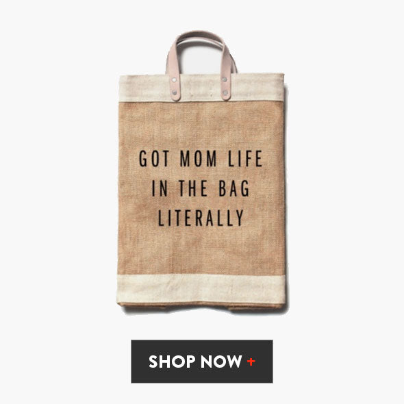 Got Mom Life in the Bag Literally