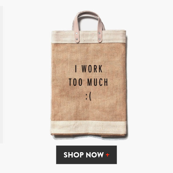 I Work Too Much Work Market Bag