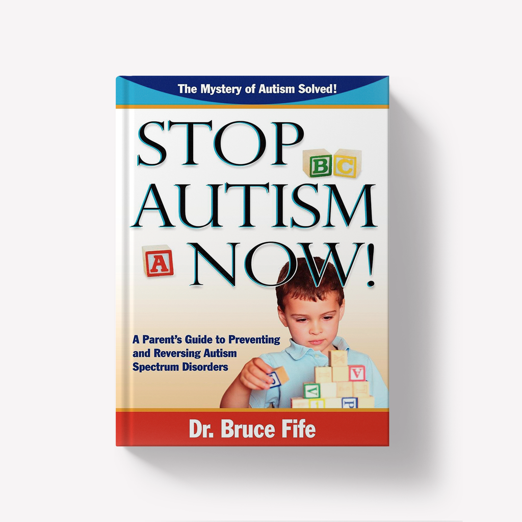 Stop Autism Now by Dr Bruce Fife