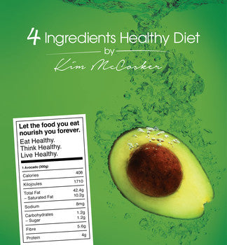 4 Ingredients Healthy Diet by Kim McCosker