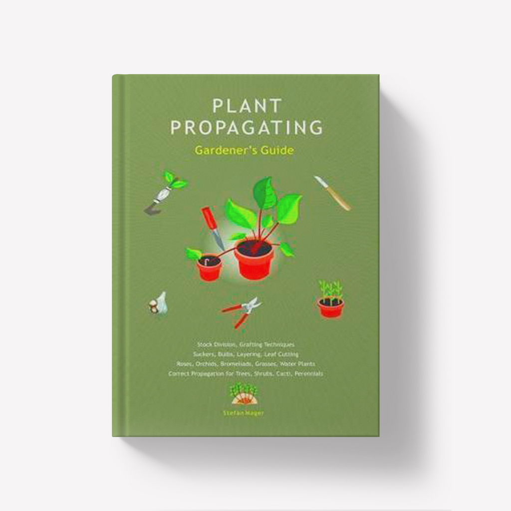 Plant Propagating Gardener's Guide