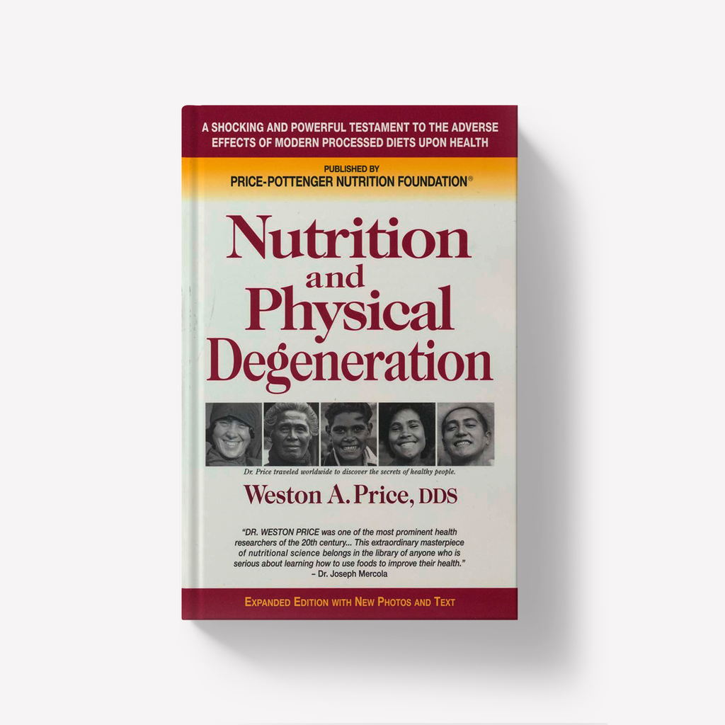 Nutrition and Physical Degeneration by Weston Price