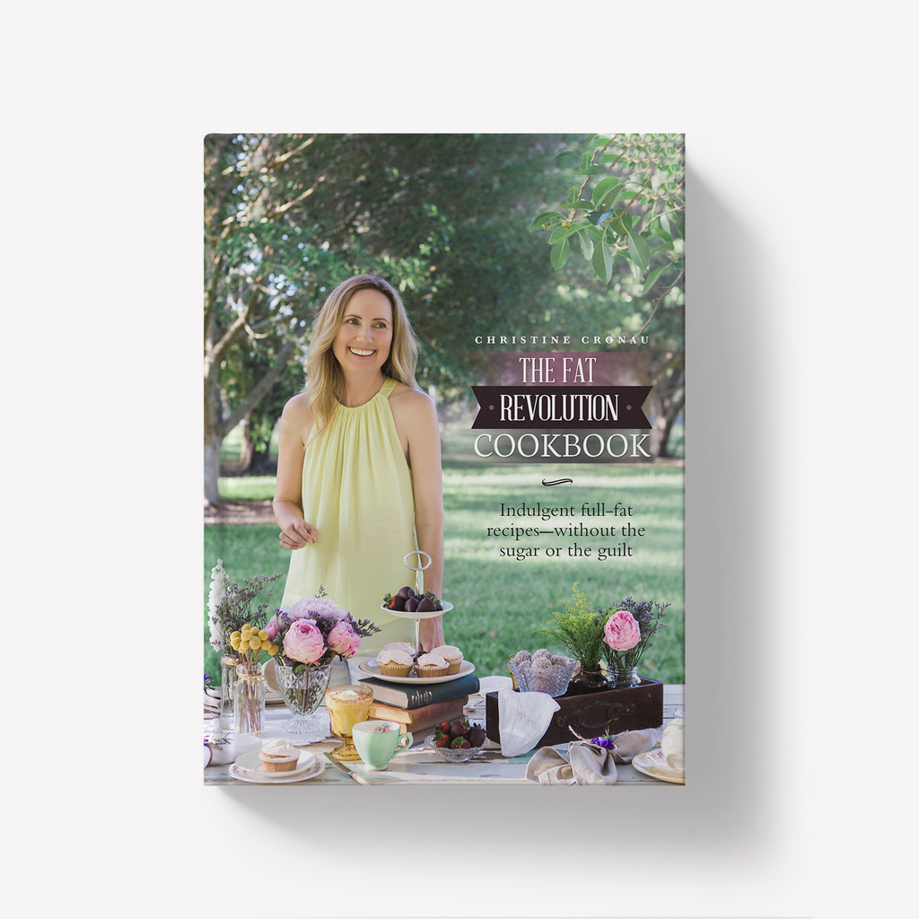 The Fat Revolution Cookbook by Christine Cronau