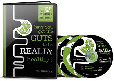 Have You Got The Guts To Be Really Healthy? Audio Book [ Best-seller by Don Chisholm ]