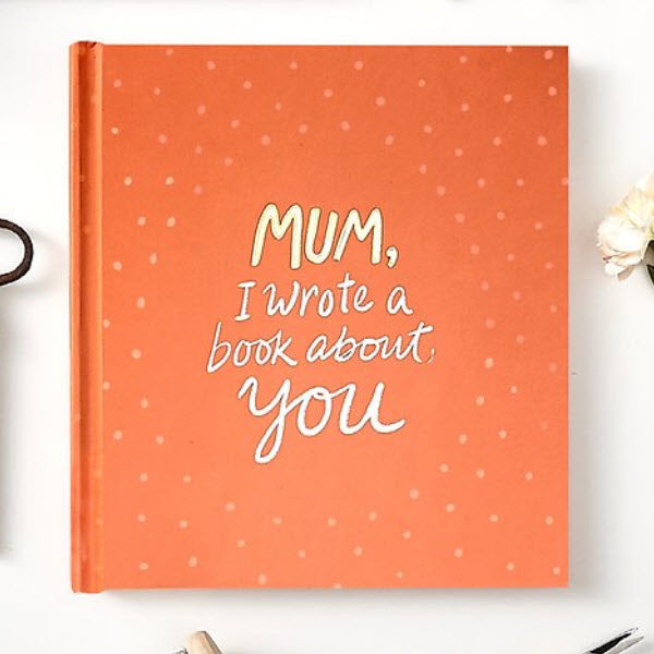 Mum,  I Wrote A Book About You