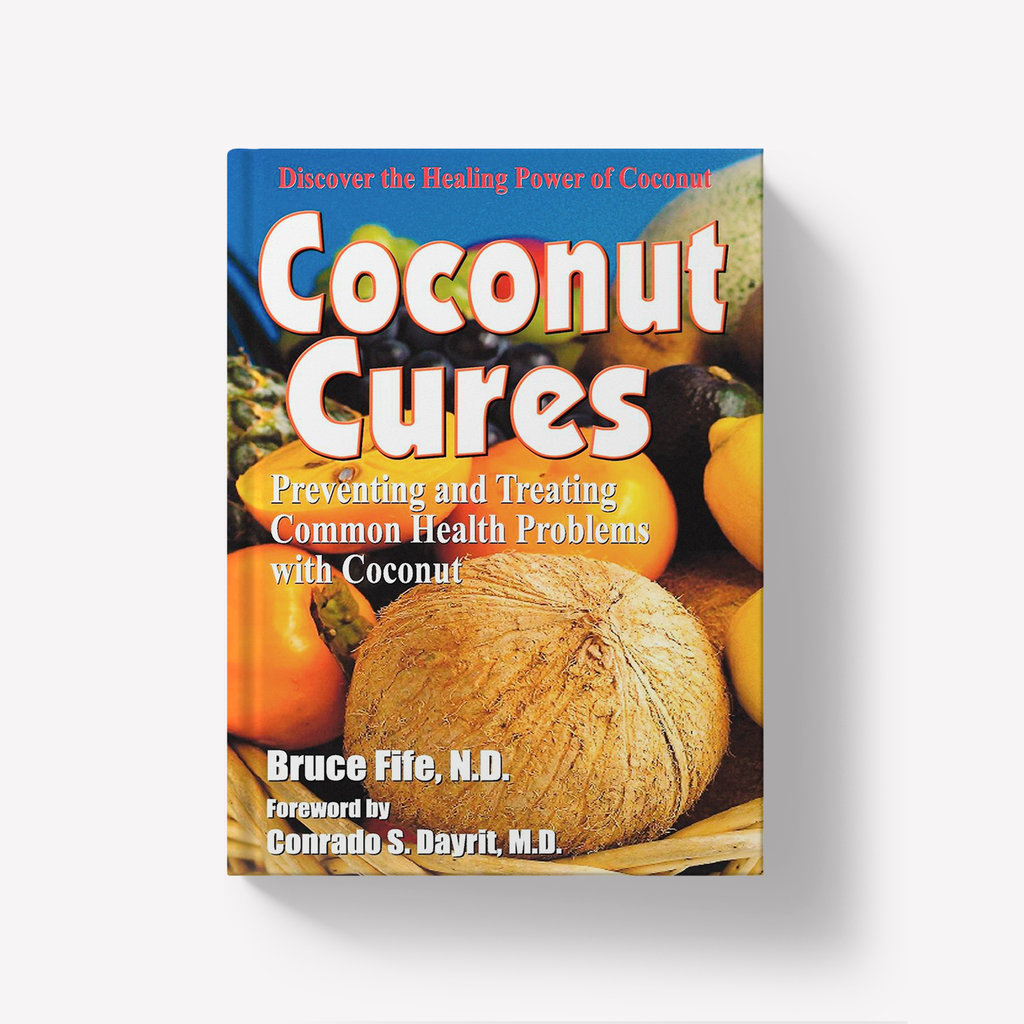 Coconut Cures by Bruce Fife