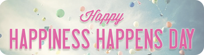 Happiness Happens Day