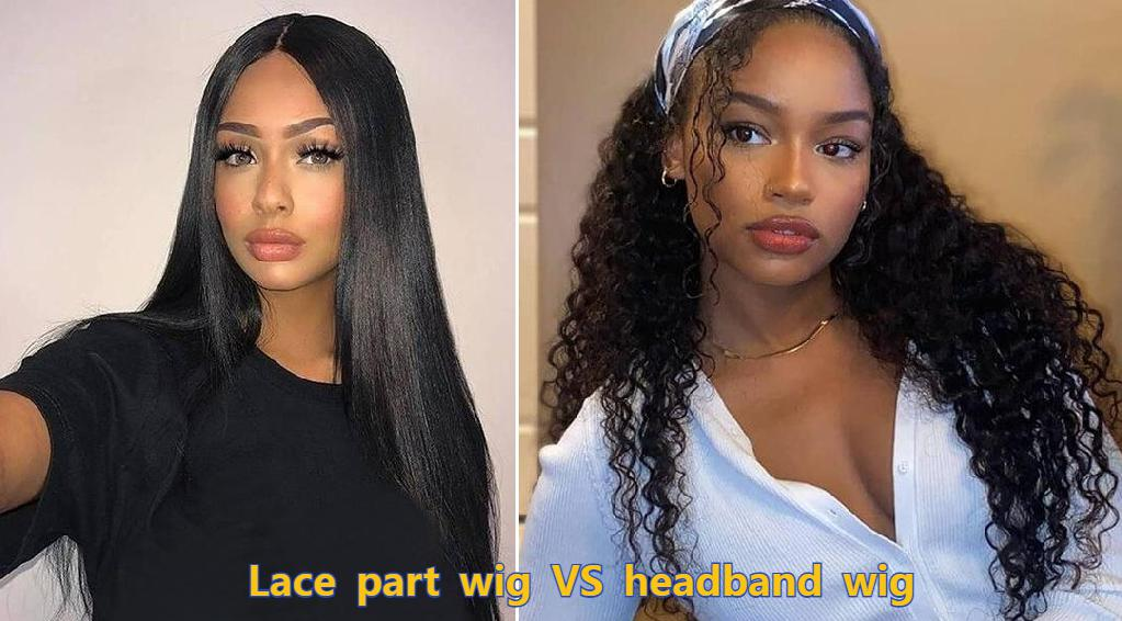 Lace Part Wig Or Headband Wig, Which Is Better|UWigs