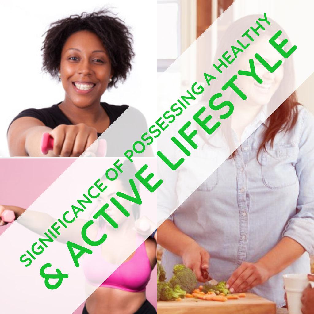 Significance of Possessing A Healthy & Active Lifestyle