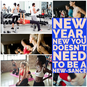 New Year, New You Doesn't Need To Be A NEW-sance