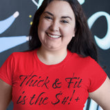 Thick & Fit is the $#!+ - T-shirt