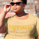 Happiness: The Workout of The Day! | Happiness T-Shirt