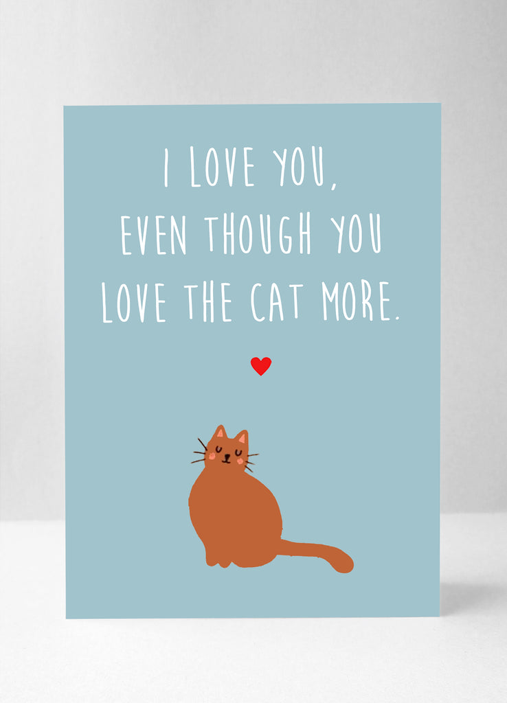 You love the cat more...