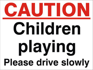 Caution Children Playing Please Drive Slowly Sign 360x480x3mm Rigid Plastic