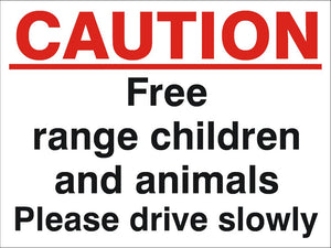 Caution Free Range Children And Animals Sign 360x480x3mm Rigid Plastic