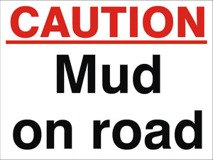 Caution Mud On Road Sign 360x480x3mm Rigid Plastic