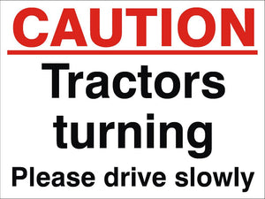 Caution Tractors Turning Sign 360x480x3mm Rigid Plastic
