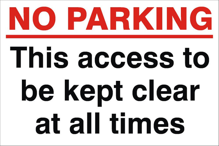 No Parking Access To Be Kept Clear At All Times Sign 240x360x3mm Rigid Plastic