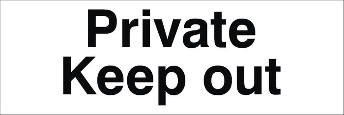 Private Keep Out Sign 120x360x3mm or 360x480x3mm Rigid Plastic