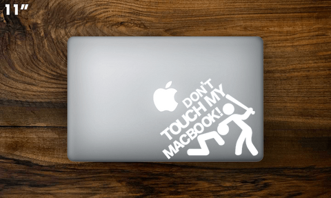 Don't touch my MacBook!