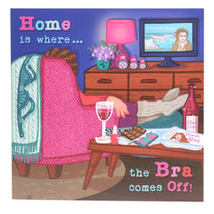 Home is where the bra comes off card