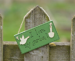 I love my garden hanging sign