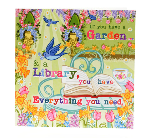 If you have a garden and a library...