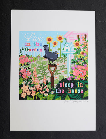 Live in the garden, sleep in the house print